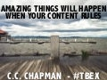Amazing Things Will Happen When Your Content Rules