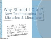Why Should I Care? New Technologies for Libraries & Librarians