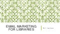 Email Marketing for Libraries