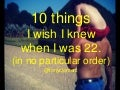 10 things I wish I knew when I was 22.