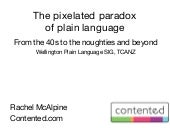 The Pixelated paradox of plain language: from the forties to the noughties and beyond