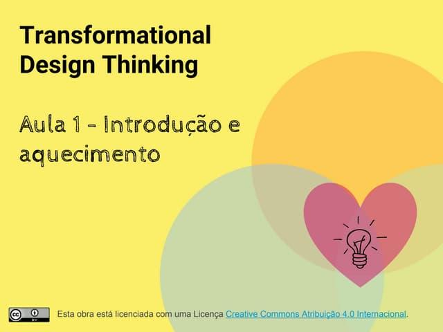 Transformational Design Thinking - Aula 1