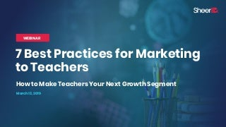 7 Best Practices for Marketing to Teachers