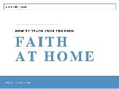 How to Teach Your Children Faith at Home