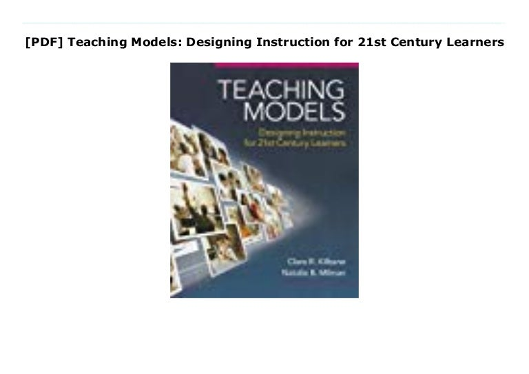 Pdf Teaching Models Designing Instruction For 21st Century Learners