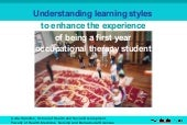 Understanding learning styles to enhance the experience of being a first year occupational therapy student