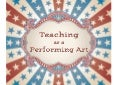 Teaching is a Performing Art