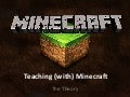Teaching with Minecraft - Minecraft for Teachers