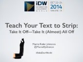 Teach Your Text to Strip: Take It Off—Take It (Almost) All Off