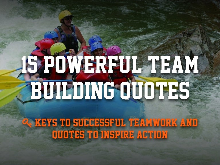 60 Powerful Team Building Quotes To Inspire Successful Teamwork Custom Teamwork Quotes For Work
