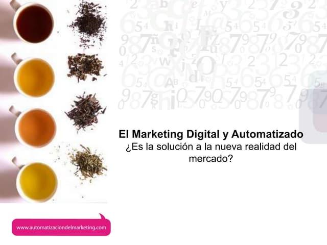 Tea&Marketing - El Marketing digital y automatizado. Edición junio 2012. Resumen