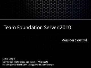 Team Foundation Server 2010 - Version Control