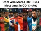 Team who scored 300+ runs most times in ODI Cricket