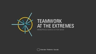 Teamwork at the Extremes: WordPress.com and UX for Good
