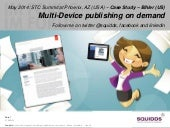 Multi-Device publishing on demand: Case Study - Bihler at STC Summit 2014 in Phoenix, AZ