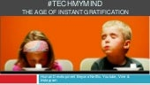 Tech My Mind: The Age of Instant Gratification