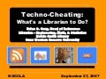 Techno-Cheating: What's a Librarian to Do?