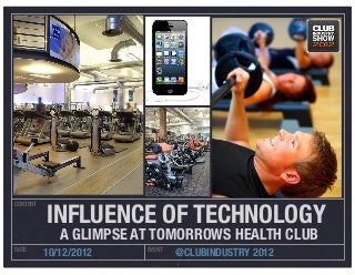 Technology and the Future Of Health Clubs - Club Industry 2012 Roundtable