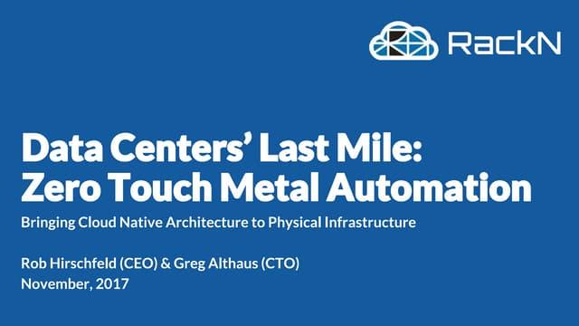 Data Center's Last Mile: Zero Touch Metal Automation