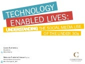 Technology Enabled Lives: Understanding the Social Media Use of the Under 30s