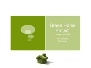 Technology Green Home Project