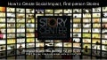 How to Create Social Impact, First-person Stories