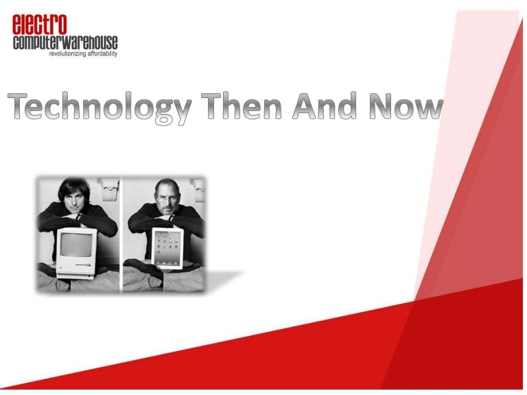 Technology Then And Now Things