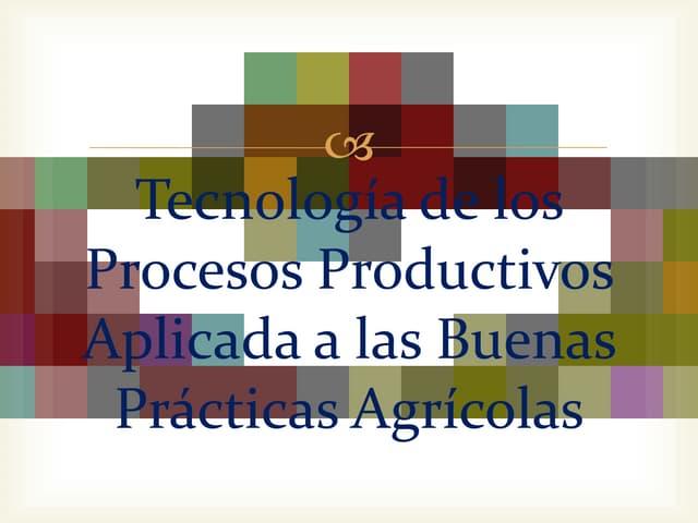 Tecnología de los procesos productivos