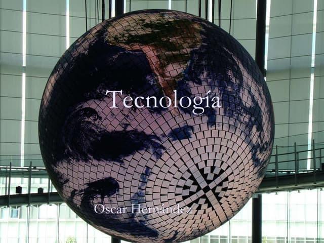 Tecnología, oscar hernández