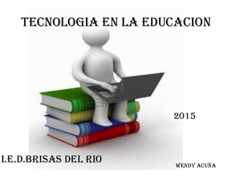 Tecnologia en la educacion wendy
