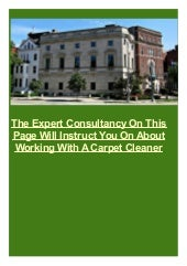 The Expert Consultancy On This Page Will Instruct You On About Working With A Carpet Cleaner