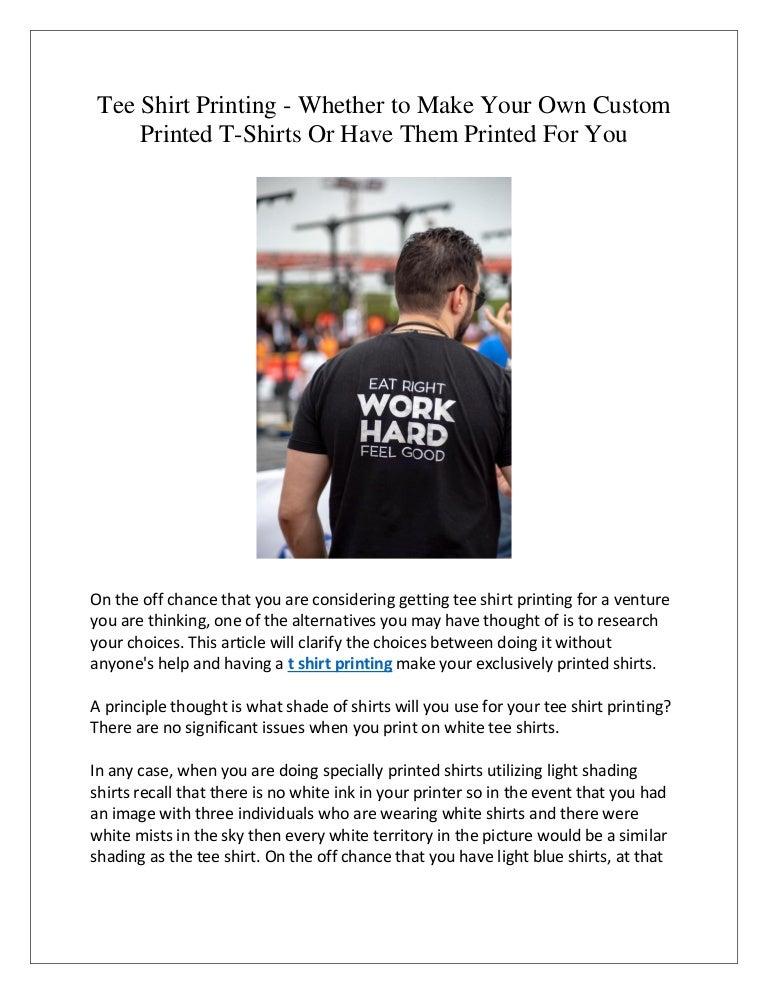 Confrontare aereo interpretazione  Tee shirt printing whether to make your own custom printed t-shirts…