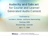 Audacity and Gabcast for Course and Learner Generated Audio Content
