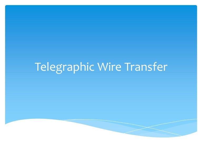 Telegraphic wire transfer