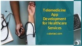 Telemedicine App Development for Healthcare Services