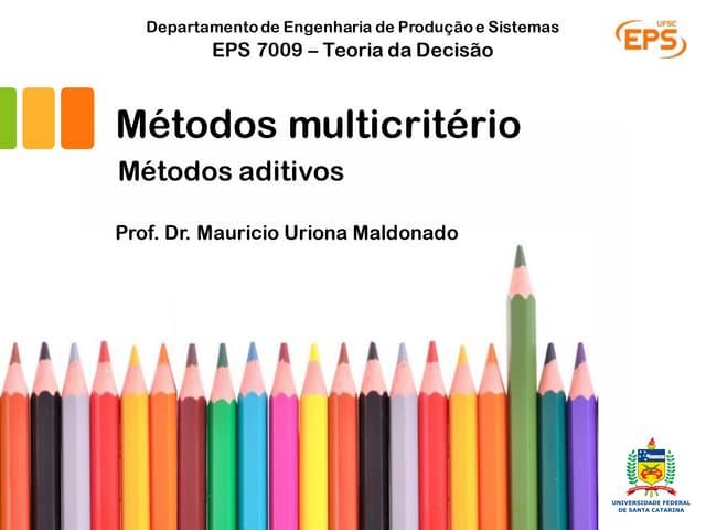 Métodos multicritério de apoio a decisão - métodos aditivos