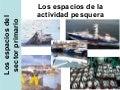 GEO 05 D. Los espacios de la actividad pesquera