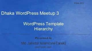 Dhaka WordPress Meetup 3 - Presentation for Template hierarchy