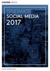 Tendances social media 2017 - Kantar Media