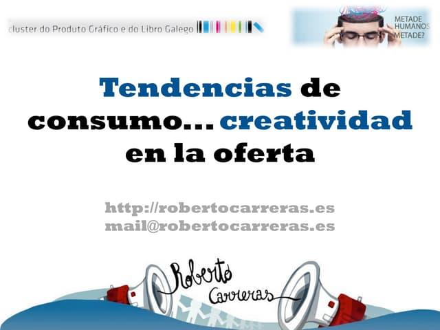 Tendencias de consumo, creatividad en la oferta