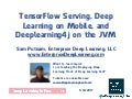 TensorFlow Serving, Deep Learning on Mobile, and Deeplearning4j on the JVM - Enterprise Deep Learning