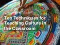 Ten Techniques For Teaching Culture