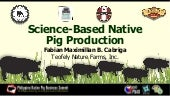 Science-based native pig production to meet quality requirements of native pig processors and consumers