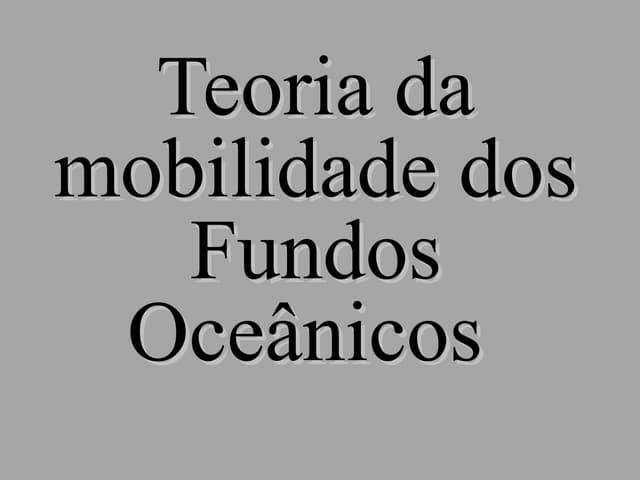 Teoria da-mobilidade-dos-fundos-oceânicos