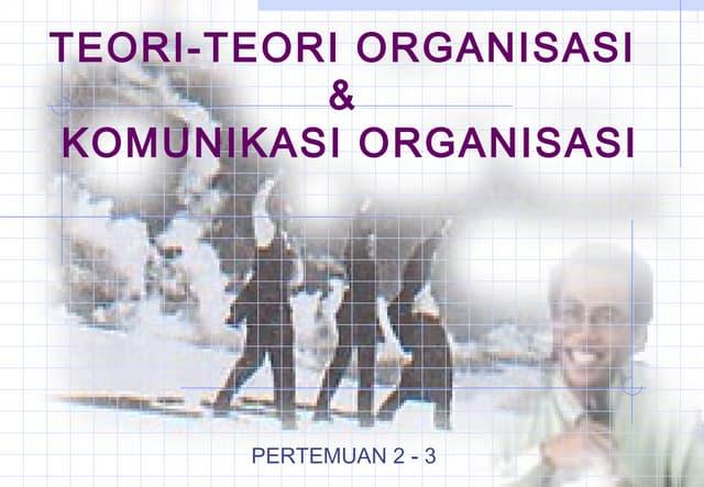 Teori organisasi komunikasi (dari internet)