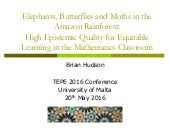 Elephants, Butterflies and Moths in the Amazon Rainforest: High Epistemic Quality for Equitable Learning in the Mathematics Classroom