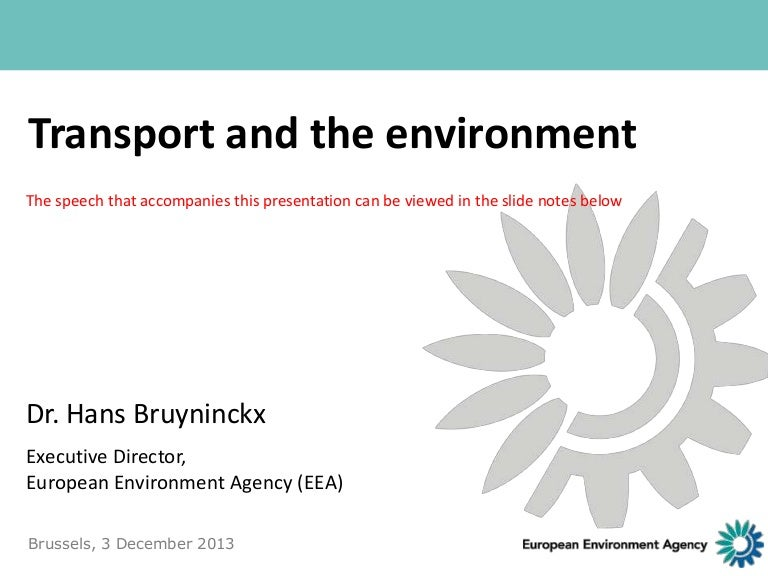 transport and the environment The environment in eu transport policies in recent years, environmental issues have gained more and more importance in eu common transport policy the environment is explicitly included in the main eu strategies and transport-related legislation there is a link between economic growth and transport.