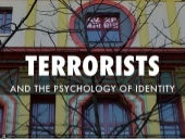 Terrorists and the Psychology of Identity