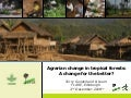 Agrarian change in tropical forests: A change for the better?