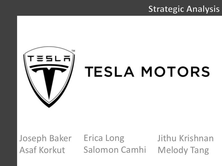 tesla motors strategic analysis Generic and intensive strategies of tesla motors tesla is known mainly as the maker of fully electric vehicles it also makes and sells energy storage it is growing its network fast in north america, asia and europe this is an analysis of the generic and intensive strategies that it has used to build.